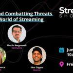 Assessing and Combatting Threats in the New World of Streaming